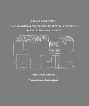 A CASA SEM NOME - UMA CASA POPULAR TRADICIONAL NA PROVÍNCIA DE SEVILHA