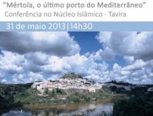 "Conferência ""Mértola, o último porto do Mediterrâneo"" - Tavira"