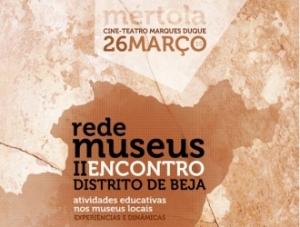 II Encontro da Rede de Museus do Distrito de Beja que se realizará em Mértola no