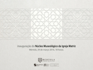 Inauguração do Núcleo Museológico da Igreja Matriz