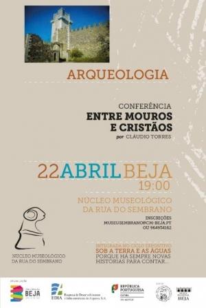 """""""Entre Mouros e Cristãos""""   Conferência por Claúdio Torres"""