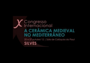 International Congress on Medieval Pottery in the Mediterranean - Silves and Mértola
