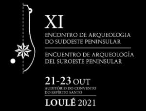 XI Encontro de Arqueologia do Sudoeste Peninsular – Loulé 2021