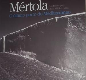 Mértola, the last Mediterranean port in Algiers