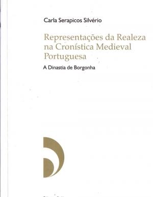 Representações da realeza na cronística medieval portuguesa : a dinastia de Borgonha.