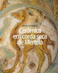 Museu de Mértola. Cerâmica em Corda Seca de Mértola