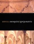 Mértola Mesquita \ Igreja Matriz