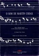 O som de Martin Codax: sobre a dimensão musical da lírica galego-portuguesa (séc