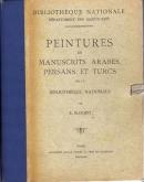 Peintures de manuscrits arabes, persans et turcs de la Bibliothèque nationale.