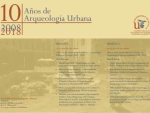 Diez años de Arqueología Urbana (2008 - 2018)