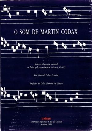O som de Martin Codax: sobre a dimensão musical da lírica galego-portuguesa (séculos XII-XIV)