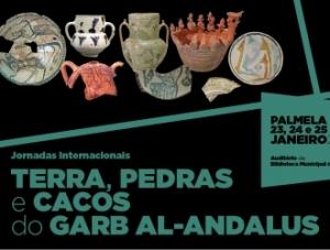 Jornadas Internacionais - TERRA, PEDRAS e CACOS do GARB AL-ANDALUS