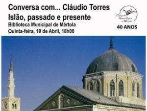 """Ciclo de Conversas – """"Islão, passado e presente"""", com Cláudio Torres"""