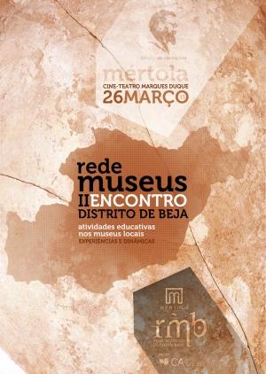 II Encontro da Rede de Museus do Distrito de Beja que se realizará em Mértola no dia 26 de março em Mértola