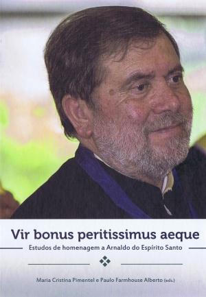 Vir bonus peritissimus aeque: estudos de homenagem a Arnaldo Espírito Santo.