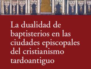 """""""Mértola na Antiguidade tardia. O complexo religioso e os batistérios"""""""