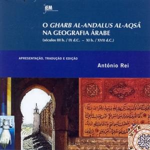 O Gharb al-Andalus al-Aqsâ na geografia árabe [Recurso eletrónico] : (séculos II