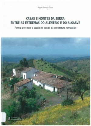 Casas e montes da serra entre as estremas do Alentejo e do Algarve