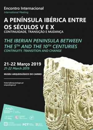 """Encontro Internacional """"A Península Ibérica entre os séculos V e X: continuidade, transição e mudança"""""""