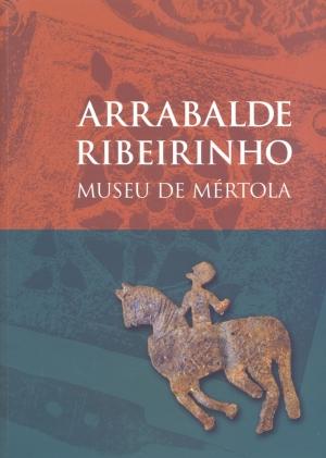 Arrabalde ribeirinho: Museu de Mértola.