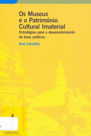 Os museus e o património cultural imaterial: estratégias para o desenvolvimento