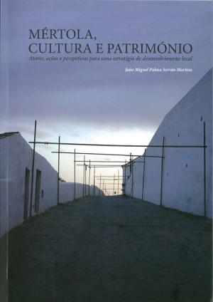 Mértola, cultura e património