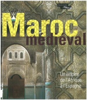 Le Maroc médiéval: un empire de l'Afrique à l'Espagne.