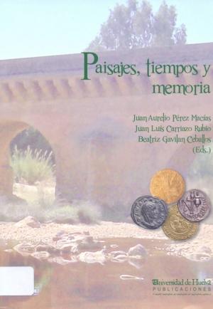 Paisajes, tiempos y memoria: acercamientos a la história de Andalucía.