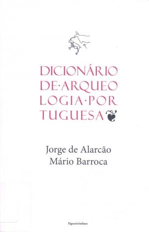 Dicionário de arqueologia portuguesa.