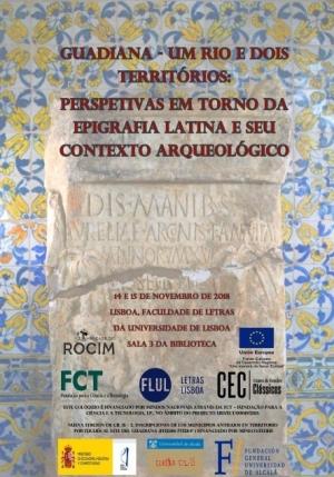 """Colóquio internacional """"Guadiana - um rio e dois territórios: Perspectivas em torno da epigrafia latina e seu contexto arqueológico"""""""