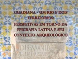 """Colóquio internacional """"Guadiana - um rio e dois territórios"""