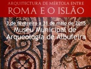 """Exposição """"Arquitectura de Mértola Entre Roma e o Islão"""" em Albufeira"""
