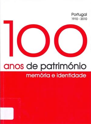 100 anos de património: memória e identidade: Portugal 1910-2010.