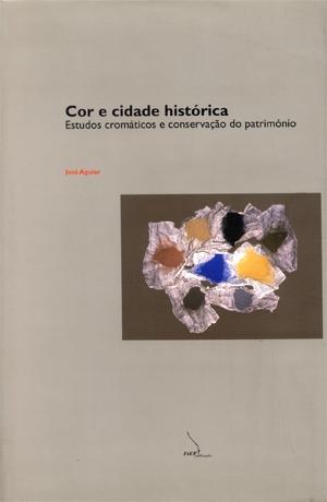 Cor e cidade histórica: estudos cromáticos e conservação do património