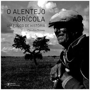 O Alentejo agrícola: um pouco de história.