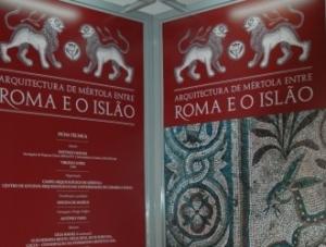 """Exposição """"Arquitectura de Mértola entre Roma e o Islão"""""""