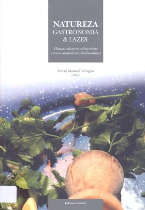 Natureza, gastronomia e lazer: plantas silvestres alimentares e ervas aromáticas condimentares