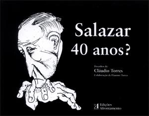 Salazar 40 anos?