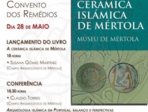 """Évora - Lançamento """"Cerâmica Islâmica de Mértola"""" e Conferência"""