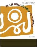 O desenho na cerâmica islâmica de Mértola