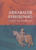 Arrabalde ribeirinho: Museu de Mértola