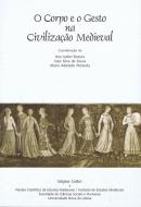 O corpo e o gesto na civilização medieval : actas do Encontro