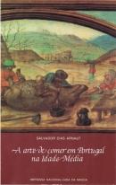 """A arte de comer em Portugal na Idade Média : (introdução a """"O livro de cozinha"""""""