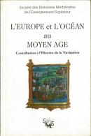 L'Europe et l'océan au Moyen age: contribution à l'histoire de la navigation.