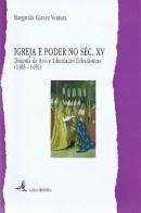 Igreja e poder no século XV : Dinastia de Avis e liberdades eclesiásticas (1383-