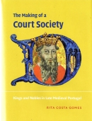 The making of a court society : kings and nobles in late medieval Portugal.
