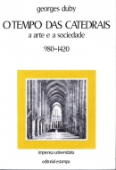 O tempo das catedrais: a arte e a sociedade, 980-1420.