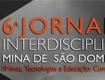 """6ª Jornada Interdisciplinar na Mina de S. Domingos """"Minas, tecnologias e educaçã"""
