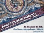 Arqueologia Pública: encontro entre os arqueólogos e os cidadãos